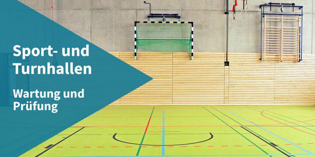 Sicherheit in Sporthallen und Turnhallen warten prüfen kontrollieren